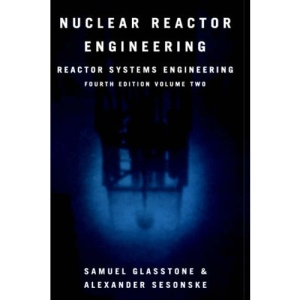 Nuclear Reactor Engineering: Reactor systems engineering, Volume 2: Reactor Systems Engineering v. 2