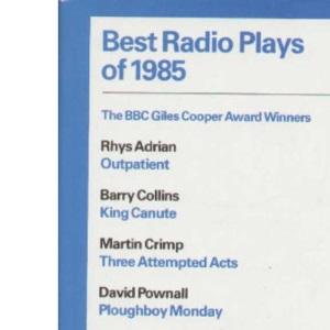 Best Radio Plays 1985 (Methuen Modern Plays)