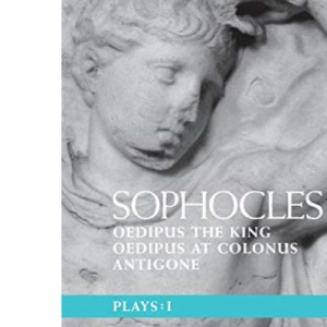 Sophocles Plays 1: The Theban Plays: Oedipus the King; Oedipus at Colonus; Antigone:: Oedipus the King; Oedipus at Colonnus; Antigone v. 1