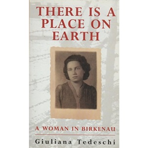 There Is a Place on Earth: A Woman in Birkenau