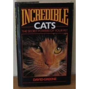Incredible Cats: Secret Powers of Your Pet