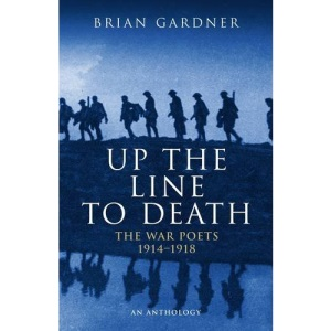 Up the Line to Death (War Poets 1914-1918)