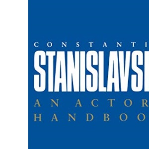 An Actor's Handbook: An Alphabetical Arrangement of Concise Statements on Aspects of Acting (Performance Books)