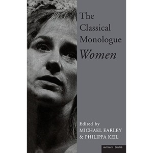The Classical Monologue: Women: For Women (Monologue and Scene Books)