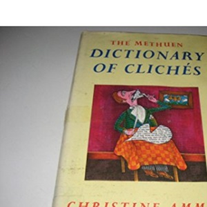 The Methuen Dictionary of Cliches