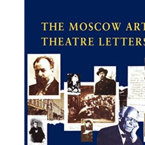 The Moscow Art Theatre Letters (Diaries, Letters and Essays)