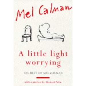A Little Light Worrying: The Best of Mel Calman
