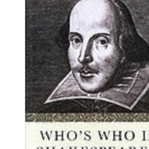Who's Who in Shakespeare's England