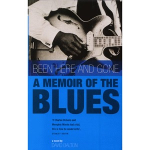 Been Here and Gone: A Memoir of the Blues