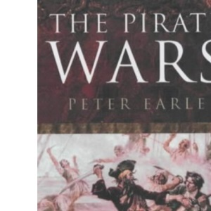 The Pirate Wars: Pirates vs. the Legitimate Navies of the World
