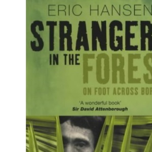 Stranger in the Forest: On Foot Across Borneo (Methuen non-fiction)