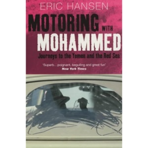 Motoring with Mohammed: Journeys to Yemen and the Red Sea (Methuen non-fiction)
