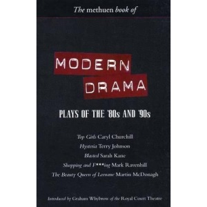 The Methuen Book of Modern Drama: Plays of the '80s and '90s: Top Girls, Hysteria, Blasted, Shopping and F***ing, The Beauty Queen of Leenane (Methuen Book Of...) (Play Anthologies)