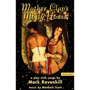 Mother Clap's Molly House (Methuen Drama) (Modern Plays)