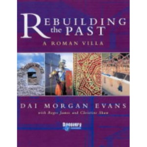 Rebuilding the Past: A Roman Villa