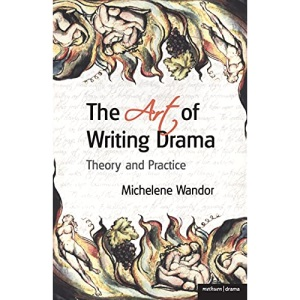 Art of Writing Drama (Plays and Playwrights) (Professional Media Practice)