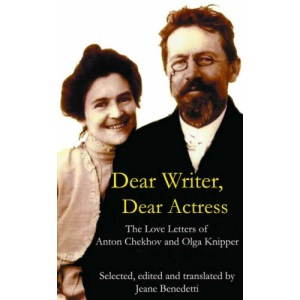 Dear Writer, Dear Actress: The Love Letters of Anton Chekhov Amd Olga Knipper