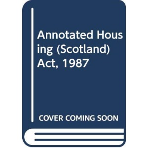 Annotated Housing (Scotland) Act, 1987