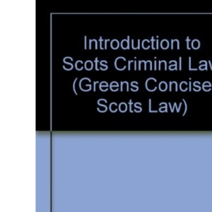 Introduction to Scots Criminal Law (Greens Concise Scots Law)