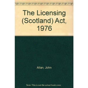 The Licensing (Scotland) Act, 1976