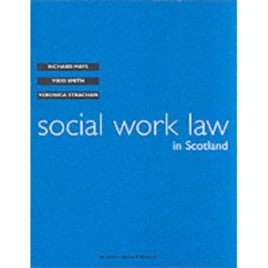Social Work Law in Scotland (Greens Concise Scots Law)