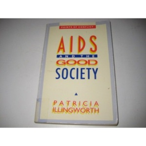 AIDS and the Good Society: From Philosophy to Social Policy (Points of Conflict)