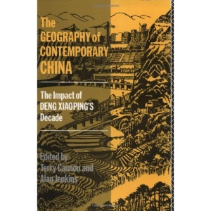 The Geography of Contemporary China: Impact of Deng Xiaoping's Decade