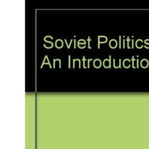 Soviet Politics: An Introduction
