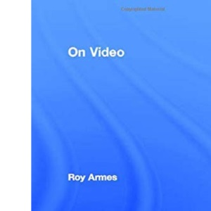 On Video (Studies in Culture and Communication)