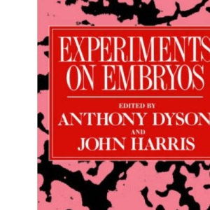 Experiments on Embryos (Social Ethics and Policy)