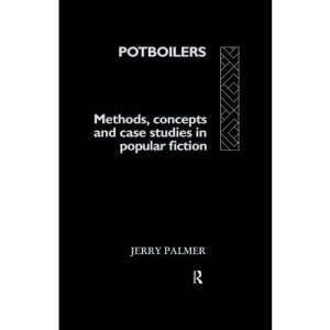 Potboilers: Methods, Concepts and Case Studies in Popular Fiction (Communication and Society)