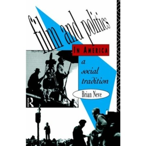 Film and Politics in America: A Social Tradition (Studies in Film, Television & the Media)