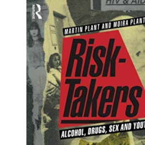 Risk-takers: Alcohol, Drugs, Sex and Youth