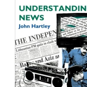 Understanding News (Studies in Culture and Communication)