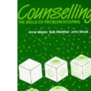 Counselling: The Skills of Problem Solving