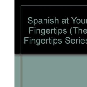 Spanish at Your Fingertips (Fingertips Series)