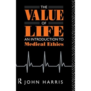 The Value of Life: An Introduction to Medical Ethics