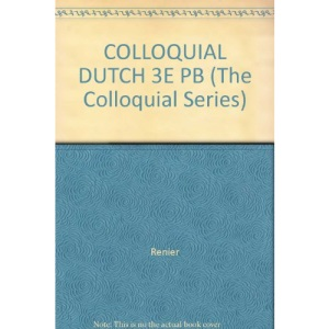 Colloquial Dutch: A Complete Language Course (Colloquial Series)