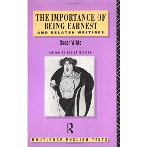 The Importance of Being Earnest (Routledge English Texts)