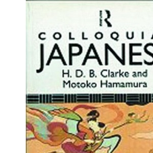 Colloquial Japanese: A Complete Language Course (Colloquial Series)