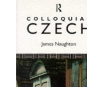 Colloquial Czech (Colloquial Series)