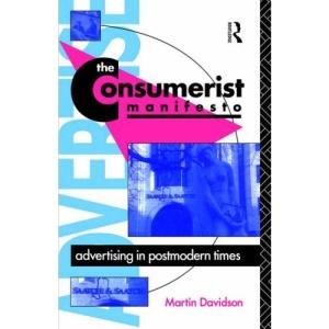 The Consumerist Manifesto: Advertising in Postmodern Times (Comedia)