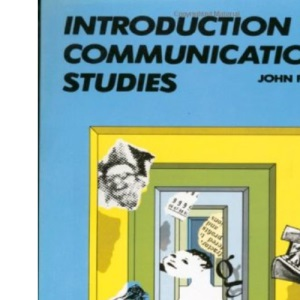 Introduction to Communication Studies (Studies in Culture & Communication)