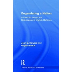 Engendering a Nation: Feminist Account of Shakespeare's English Histories (Feminist Readings of Shakespeare)