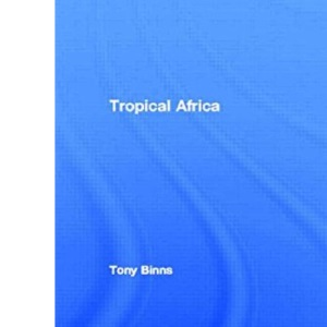 Tropical Africa (Routledge Introductions to Development)