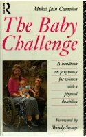 The Baby Challenge: Handbook on Pregnancy for Women with a Physical Disability