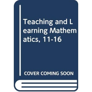 Teaching and Learning Mathematics 11-16