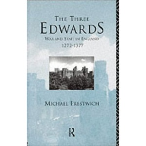The Three Edwards: War and State in England, 1272-1377