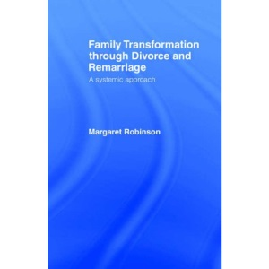 Family Transformation Through Divorce and Remarriage: A Systemic Approach