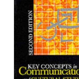 Key Concepts in Communication and Cultural Studies (Studies in Culture & Communication)